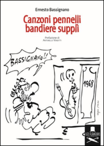 Canzoni pennelli bandiere supplì - Ernesto Bassignano | Jonathanterrington.com