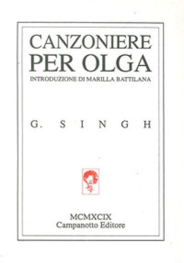 Canzoniere per Olga. Testo inglese a fronte - Ghan Singh |