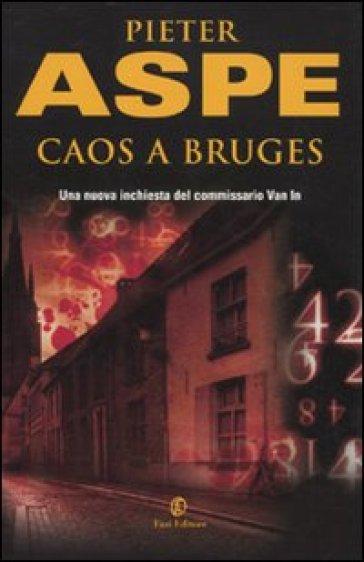 Caos a Bruges - Pieter Aspe | Rochesterscifianimecon.com