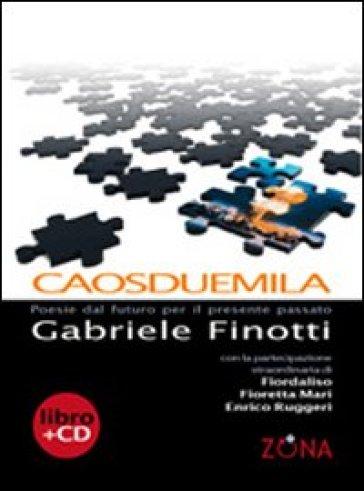 Caosduemila. Con CD Audio - Gabriele Finotti  
