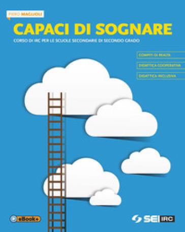 Capaci di sognare. Per le Scuole superiori. Con e-book. Con espansione online - Piero Maglioli pdf epub