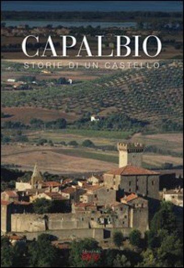 Capalbio. Storie di un castello. Ediz. illustrata - F. Rotundo |