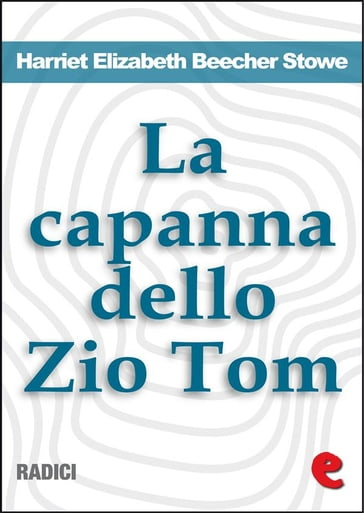 La Capanna dello Zio Tom (Uncle Tom's Cabin)