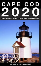 Cape Cod - The Delaplaine 2020 Long Weekend Guide