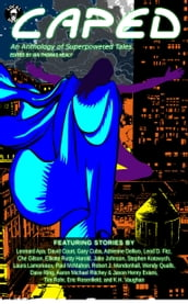 Caped: An Anthology of Superhero Tales