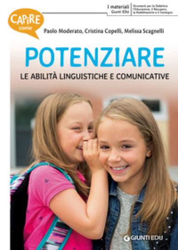 Capire come potenziare le abilità linguistiche e comunicative - Paolo Moderato |