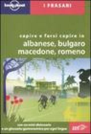 Capire e farsi capire in albanese, bulgaro, macedone, romeno