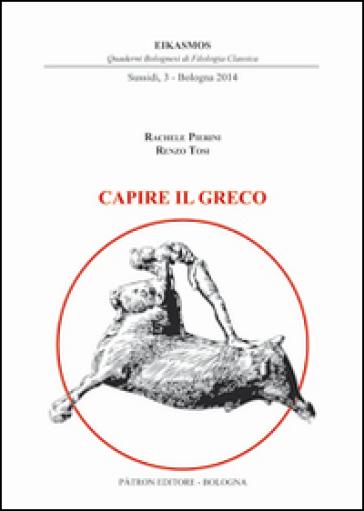 Capire il greco - Rachele Pierini |
