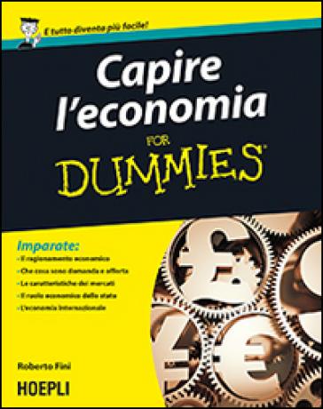 Capire l'economia For Dummies - Roberto Fini | Thecosgala.com
