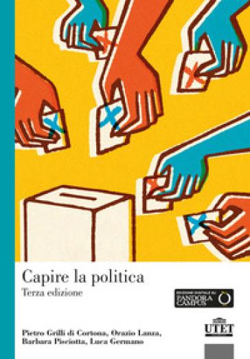 Capire la politica - Pietro Grilli di Cortona |