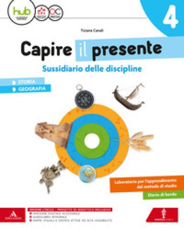 Capire il presente. Sussidiario storia geografia. Per la Scuola elementare. Con e-book. Con espansione online. 1. - Tiziana Canali |