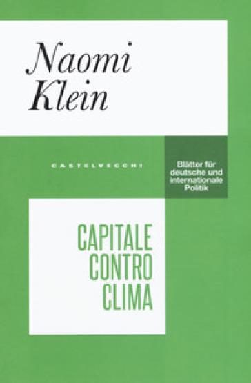 Capitale contro clima - Naomi Klein |