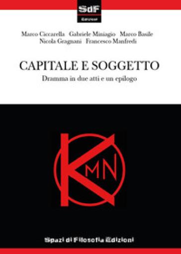 Capitale e soggetto - Marco Ciccarella  