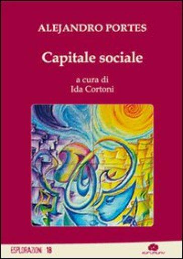 Capitale sociale - Alejandro Portes  