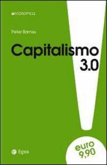 Capitalismo 3.0. Il pianeta patrimonio di tutti - Peter Barnes   Thecosgala.com