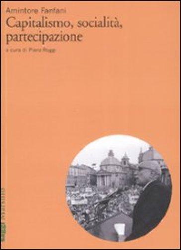 Capitalismo, socialità, partecipazione - Amintore Fanfani |