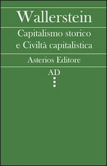 Capitalismo storico e civiltà capitalistica - Immanuel Wallerstein   Thecosgala.com