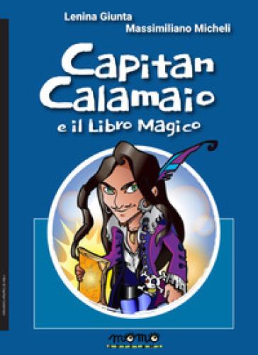 Capitan Calamaio e il libro magico - Massimiliano Micheli |