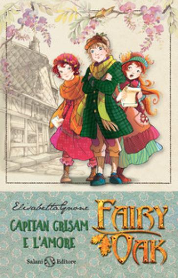Capitan Grisam e l'amore. Fairy Oak. 4. - Elisabetta Gnone pdf epub