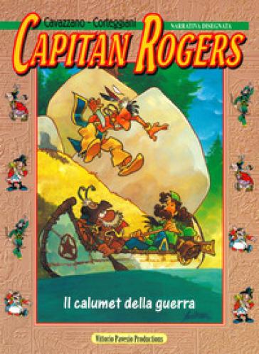 Capitan Rogers. Il calumet della guerra - François Corteggiani  