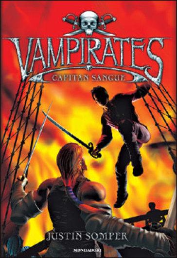 Capitan Sangue. Vampirates - Justin Somper | Rochesterscifianimecon.com