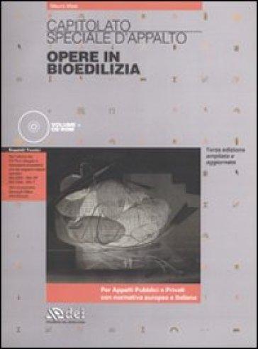 Capitolato speciale d'appalto. Opere in bioedilizia. Con CD-ROM - Mauro Masi |