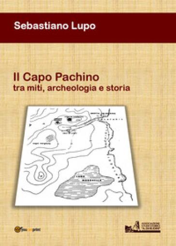 Il Capo Pachino tra miti, archeologia e storia - Sebastiano Lupo |