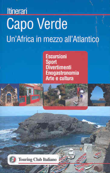 Capo Verde. Un'Africa in mezzo all'Atlantico. Ediz. illustrata - Antonella Benvegna |