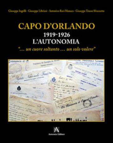 Capo d'Orlando (1919-1926). L'autonomia... un cuore soltanto... un solo volere