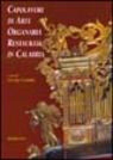 Capolavori di arte organaria restaurati in Calabria - G. Ceraudo |