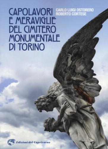 Capolavori e meraviglie del cimitero monumentale Torino. Ediz. illustrata - Roberto Cortese pdf epub