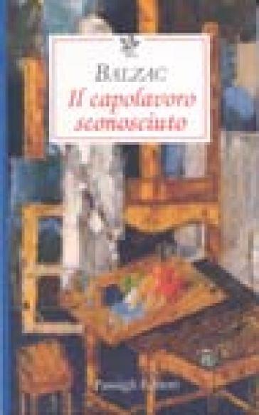 Capolavoro sconosciuto (Il) - Honoré de Balzac | Kritjur.org