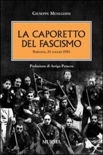 La Caporetto del fascismo. Sarzana 21 luglio 1921
