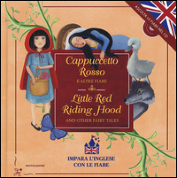 Cappuccetto Rosso e altre fiabe-Little Red Riding Hood and other fairy tales. Con CD Audio