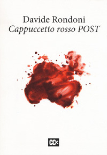 Cappuccetto rosso post. Ediz. multilingue - Davide Rondoni | Jonathanterrington.com