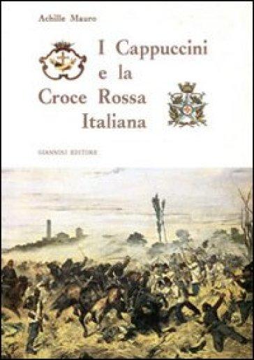 I Cappuccini e la Croce rossa italiana - Achille Mauro |
