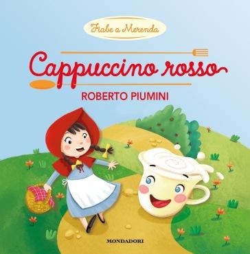 Cappuccino rosso. Ediz. a colori - Roberto Piumini   Thecosgala.com