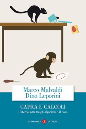 Capra e calcoli. L'eterna lotta tra gli algoritmi e il caos - Marco Malvaldi  