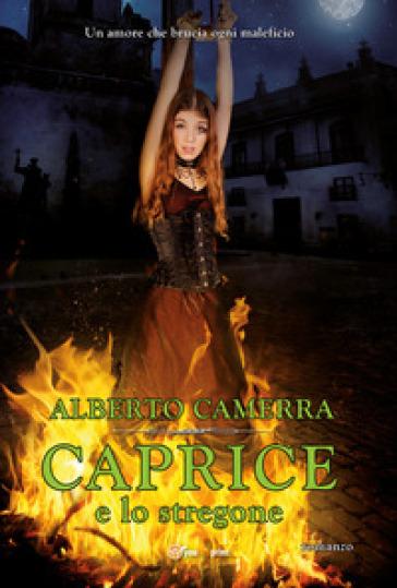 Caprice e lo stregone - Alberto Camerra  