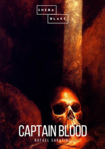 Captain Blood - Rafael Sabatini |
