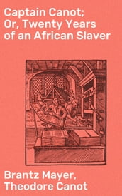 Captain Canot; Or, Twenty Years of an African Slaver