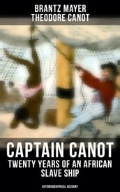 Captain Canot - Twenty Years of an African Slave Ship (Autobiographical Account)
