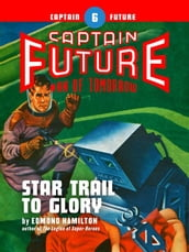 Captain Future #6: Star Trail to Glory
