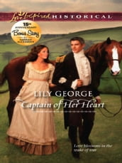 Captain of Her Heart (Mills & Boon Love Inspired Historical)