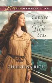 Captive on the High Seas (Mills & Boon Love Inspired Historical)