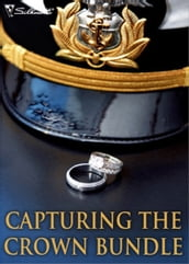 Capturing the Crown Bundle: The Heart of a Ruler / The Princess s Secret Scandal / The Sheik and I / Royal Betrayal / More Than a Mission / The Rebel King