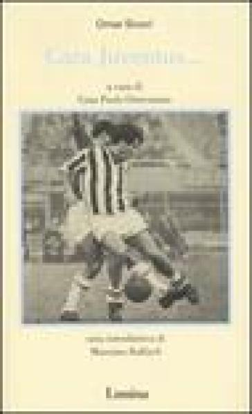 Cara Juventus... - Omar Sivori | Rochesterscifianimecon.com