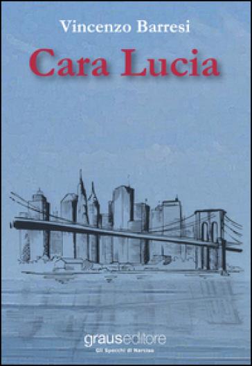 Cara Lucia - Vincenzo Barresi |