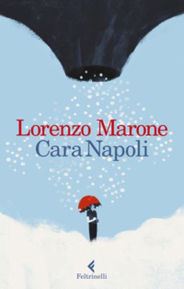 Cara Napoli - Lorenzo Marone |