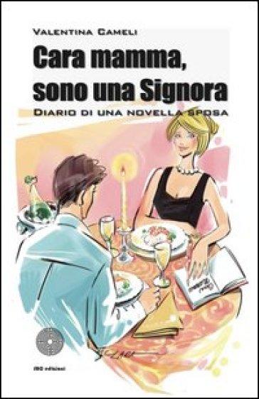 Cara mamma, sono una signora. Diario di una novella sposa - Valentina Cameli   Kritjur.org